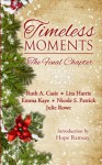 Timeless Moments: The Final Chapter (Timeless Tales) (Volume 5) - Ruth A. Casie, Julie Rowe, Emma Kaye, Lita Harris, Nicole S. Patrick