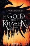 Das Gold der Krähen - Leigh Bardugo