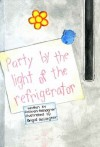 Party By the Light of the Refrigerator - Colleen Gallagher, Brigid Gallagher