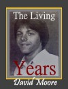 The Living Years - David Moore