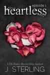 Heartless: Episode 1 - J. Sterling