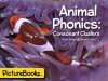Animal Phonics: Consonant Clusters (PictureBookz Early Learning Series Book 1) - David Wright, Diane Wright