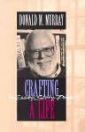 Crafting a Life in Essay, Story, Poem - Donald Morison Murray