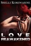 Love Reawakened - Shelli Rosewarne