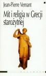 Mit i religia w Grecji starożytnej - Jean-Pierre Vernant