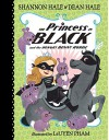 The Princess in Black and the Hungry Bunny Horde - Shannon Hale, Dean Hale, LeUyen Pham