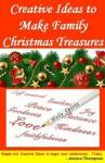 Creative Ideas to Make Family Christmas Treasures - Jessica Thompson