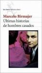 Ultimas Historias de Hombres Casados - Marcelo Birmajer