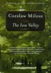 The Issa Valley: A Novel - Czesław Miłosz, Louis Iribarne
