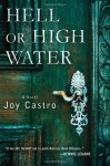 Hell or High Water - Joy Castro