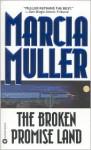 The Broken Promise Land - Marcia Muller