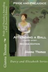 Pride and Prejudice: Attending a Ball (Second Edition) (Darcy and Elizabeth) (Volume 1) - Gianna Thomas