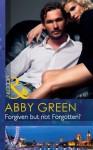 Forgiven but not Forgotten? (Mills & Boon Modern) - Abby Green