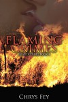 Flaming Crimes (Disaster Crimes Book 4) - Chrys Fey