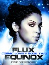 Flux Equinox - Penelope Fletcher