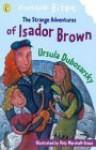 The Isador Brown - Ursula Dubosarsky