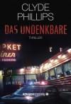 Das Undenkbare (German Edition) - Clyde Phillips, Julika Hüther