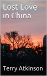 Lost Love in China - Terry Atkinson