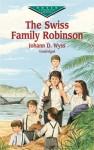 The Swiss Family Robinson - Johann David Wyss, W.H.G. Kingston