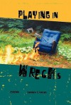 Playing in Wrecks: Poems New and Used - Candace R. Curran, Richard Baldwin, Michael Ruocco