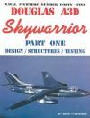 Douglas A3D Skywarrior, Part One: Design/Structures/Testing - Bruce Cunningham, Steve Ginter