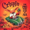 Crispin The Pig Who Had It All by Ted Dewan (1-Oct-2001) Paperback - Ted Dewan