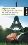 Ein Engländer in Paris / Ich bin ein Pariser: Mein Leben mit den Franzosen - Stephen Clarke, Thomas Wollermann, Gerlinde Schermer-Rauwolf