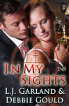 In My Sights (1 Night Stand Series) - L.J. Garland, Debbie Gould