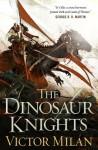 The Dinosaur Knights - Victor Milán