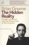 The Hidden Reality: Parallel Universes and the Deep Laws of the Cosmos - Brian Greene