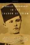 In the Shadow of Islam - Isabelle Eberhardt, Sharon Bangert
