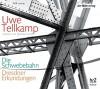 Die Schwebebahn: Dresdner Erkundungen - Uwe Tellkamp, Sylvester Groth