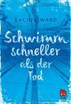 Schwimm schneller als der Tod - Rachel Ward, Uwe-Michael Gutzschhahn