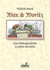 Max und Moritz: Eine Bubengeschichte in sieben Streichen (German Edition) - Wilhelm Busch