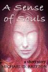 A Sense of Souls - Michael D. Britton
