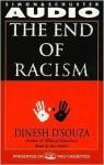 End of Racism Cassette (Audio) - Dinesh D'Souza, Dinesh Dsouza