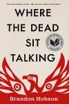 Where the Dead Sit Talking - Brandon Hobson