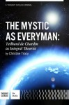 The Mystic As Everyman, Teilhard de Chardin as Integral Theorist - Christine M. Tracy, Thought Catalog