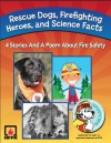 Rescue Dogs, Firefighting Heroes and Science Facts - Jeanette Hanscome, Susy Flory, Julie Cantrell, Troy Schuknecht, Annie Elliot, Erin MacPherson