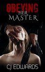 Obeying her Master: submissive mistress is fucked, spanked and shared (Submissive Women Book 2) - C J Edwards