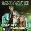 Half-Off Ragnarok (InCryptid #3) - Ray Porter, Emily Bauer, Seanan McGuire