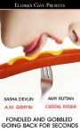 Fondled and Gobbled: Going Back for Seconds - Cristal Ryder, Sasha Devlin, Amy Ruttan, A.M. Griffin