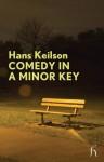 Comedy in a Minor Key - Hans Keilson, Damion Searls