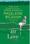 40 Love: A Novel - Madeleine Wickham