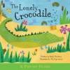 The Lonely Crocodile. Emily Hawkins - Emily Hawkins