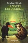 La notte dei desideri ovvero il satanarchibugiardinfernalcolico Grog di Magog - Michael Ende, E. Dell'Anna Ciancia, R. Carpinella Guarneri