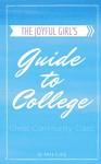 The Joyful Girl's Guide to College: Christ. Community. Class. - Anna Craig
