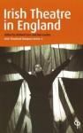 Irish Theatre in England: Irish Theatrical Diaspora Series 2 - Richard Cave, Ben Levitas