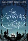 The Assassin's Curse - Cassandra Rose Clarke