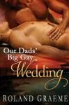 Our Dads' Big Gay Wedding - Roland Graeme